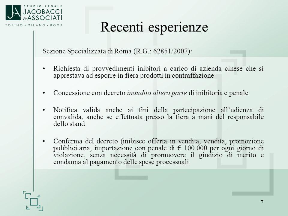 7 Recenti esperienze Sezione Specializzata di Roma (R.G.: 62851/2007): Richiesta di provvedimenti inibitori a carico di azienda cinese che si appresta