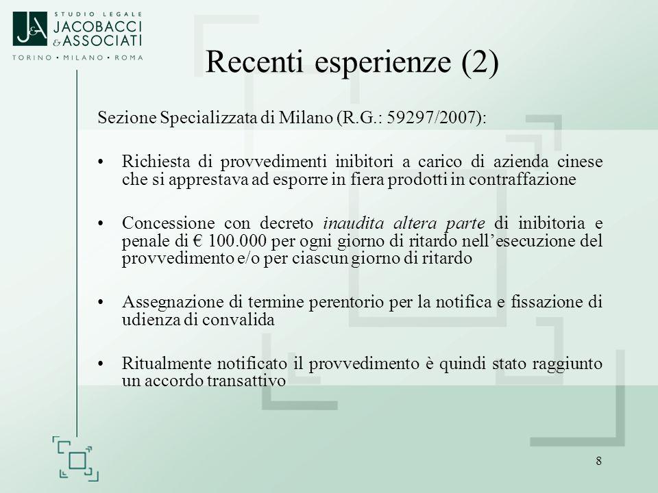 8 Recenti esperienze (2) Sezione Specializzata di Milano (R.G.: 59297/2007): Richiesta di provvedimenti inibitori a carico di azienda cinese che si ap