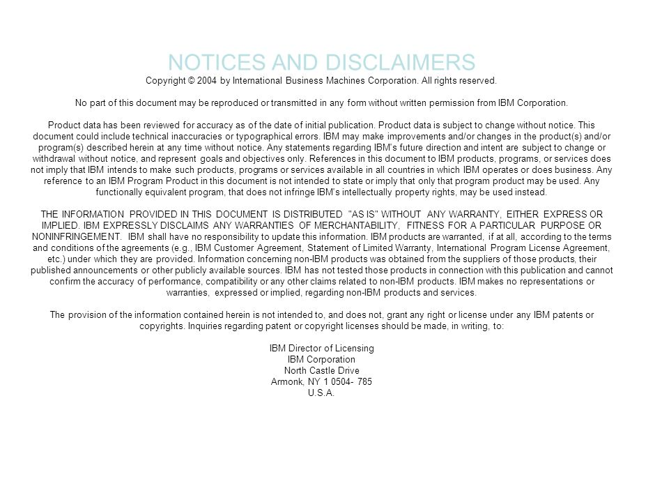 47IBM Systems and Technology Group NOTICES AND DISCLAIMERS Copyright © 2004 by International Business Machines Corporation. All rights reserved. No pa