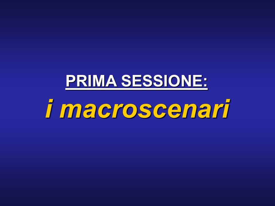 PRIMA SESSIONE: i macroscenari