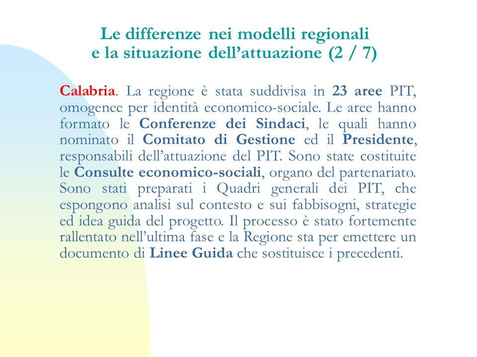 Calabria. La regione è stata suddivisa in 23 aree PIT, omogenee per identità economico-sociale. Le aree hanno formato le Conferenze dei Sindaci, le qu