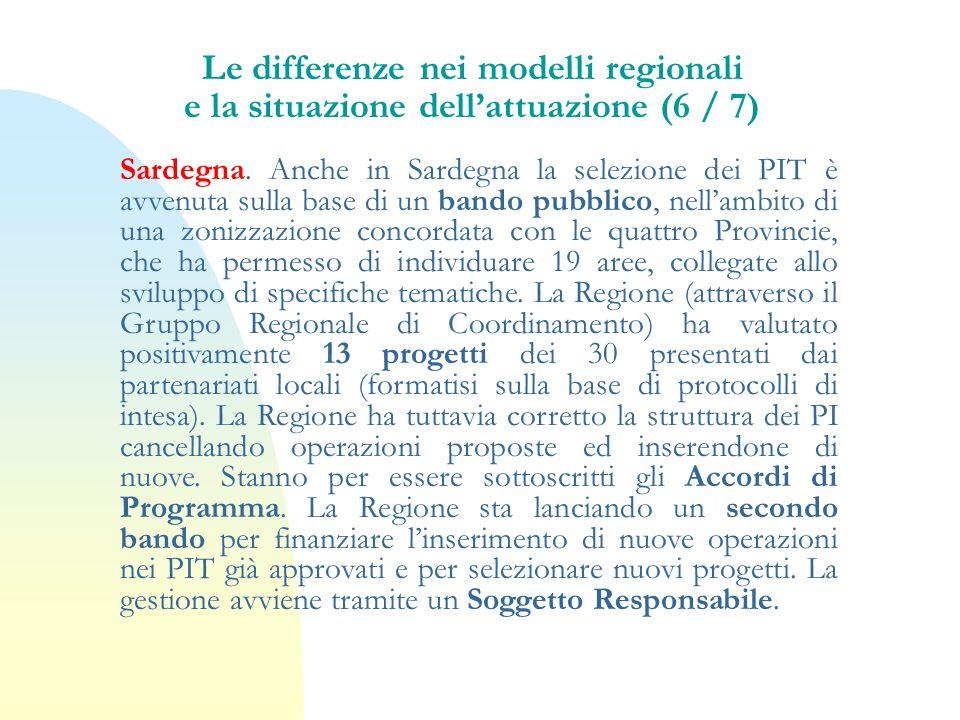 Sardegna. Anche in Sardegna la selezione dei PIT è avvenuta sulla base di un bando pubblico, nellambito di una zonizzazione concordata con le quattro