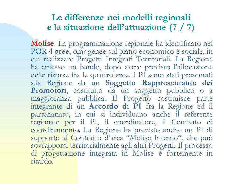 Molise. La programmazione regionale ha identificato nel POR 4 aree, omogenee sul piano economico e sociale, in cui realizzare Progetti Integrati Terri