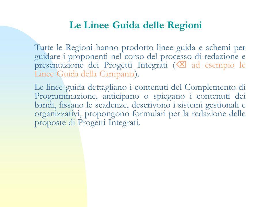 Le Linee Guida delle Regioni Tutte le Regioni hanno prodotto linee guida e schemi per guidare i proponenti nel corso del processo di redazione e prese