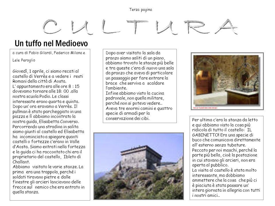 a cura di Fabio Gilardi, Federico Milana e Lele Peroglio Giovedì, 1 aprile, ci siamo recati al castello di Verrès e a vedere i resti Romani della citt