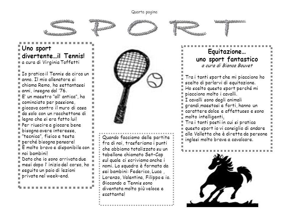 Uno sport divertente…il Tennis! a cura di Virginia Toffetti Io pratico il Tennis da circa un anno. Il mio allenatore si chiama Remo, ha settantasei an