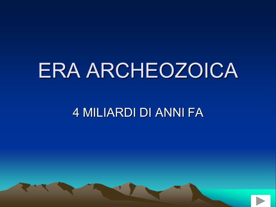 Ipertesto LE ERE GEOLOGICHE APRILE – MAGGIO 2003 Era Archeozoica Era Paleozoica Era Mesozoica Era Cenozoica Era Neozoica