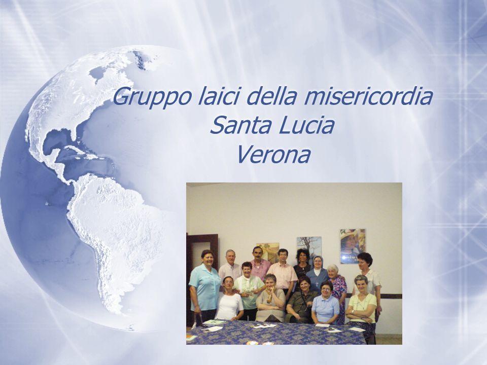 Noi, gruppo laici della Misericordia di Verona - Santa Lucia - Noi, gruppo laici della Misericordia di Verona - Santa Lucia -