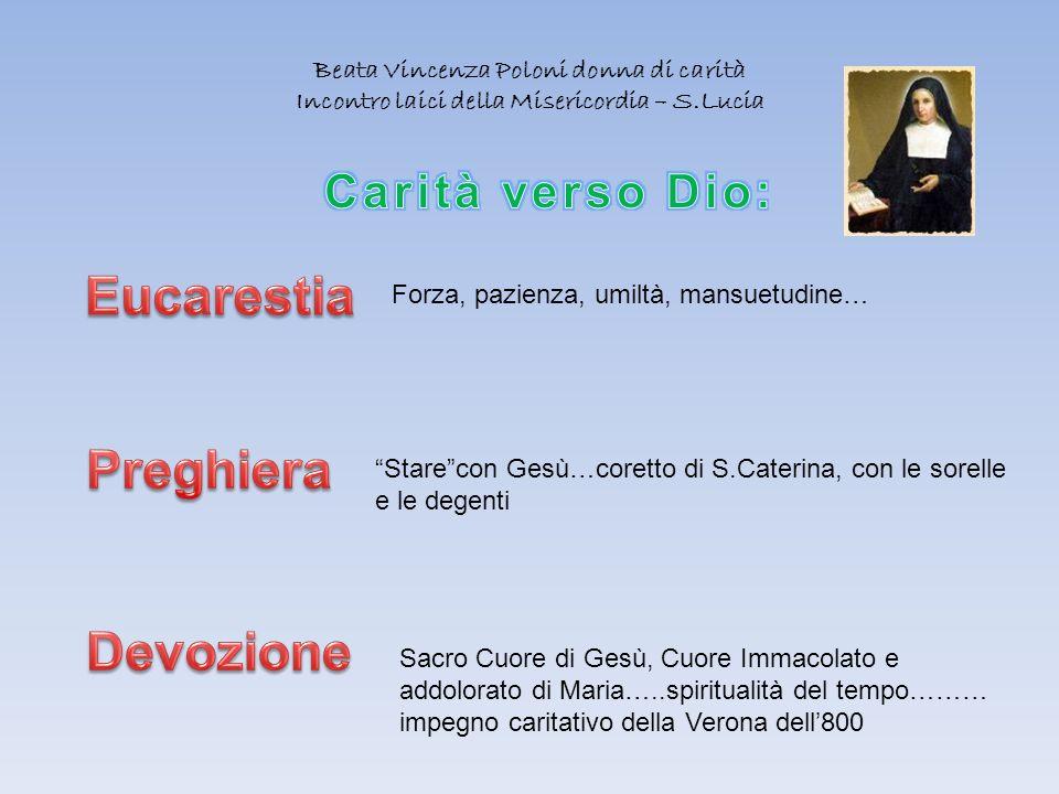 Beata Vincenza Poloni donna di carità Incontro laici della Misericordia – S.Lucia Starecon Gesù…coretto di S.Caterina, con le sorelle e le degenti For