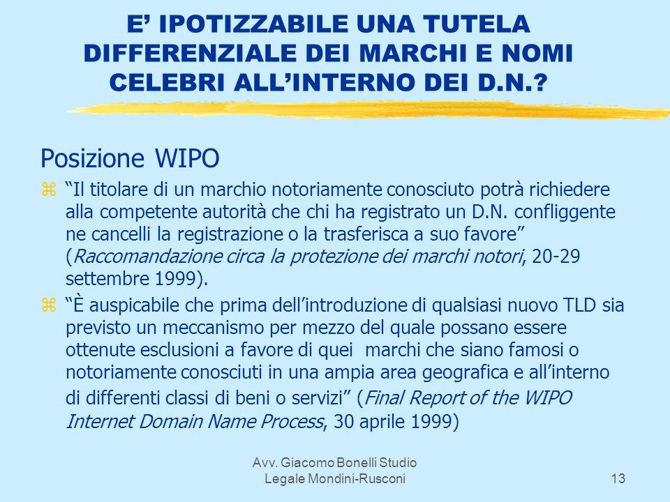 Avv. Giacomo Bonelli Studio Legale Mondini-Rusconi13 E IPOTIZZABILE UNA TUTELA DIFFERENZIALE DEI MARCHI E NOMI CELEBRI ALLINTERNO DEI D.N.? Posizione
