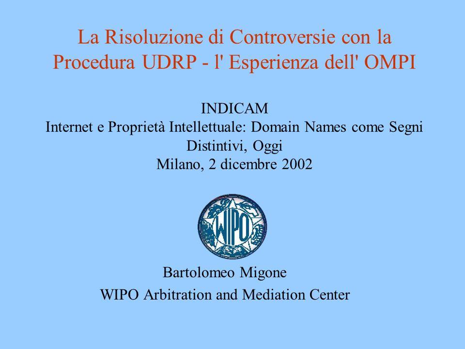 Dal 1995, parte dell Organizzazione Mondiale della Proprietà Intellettuale (WIPO / OMPI) Servizi per la risoluzione di controversie attinenti alla proprietà intellettuale attraverso procedure extragiudiziarie