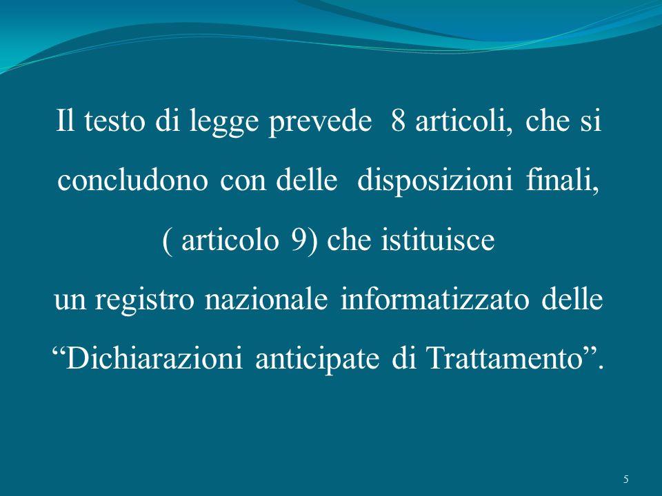 5 Il testo di legge prevede 8 articoli, che si concludono con delle disposizioni finali, ( articolo 9) che istituisce un registro nazionale informatiz
