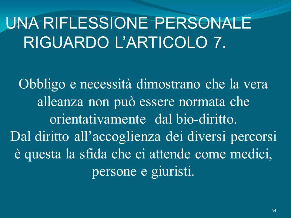 54 UNA RIFLESSIONE PERSONALE RIGUARDO LARTICOLO 7. Obbligo e necessità dimostrano che la vera alleanza non può essere normata che orientativamente dal