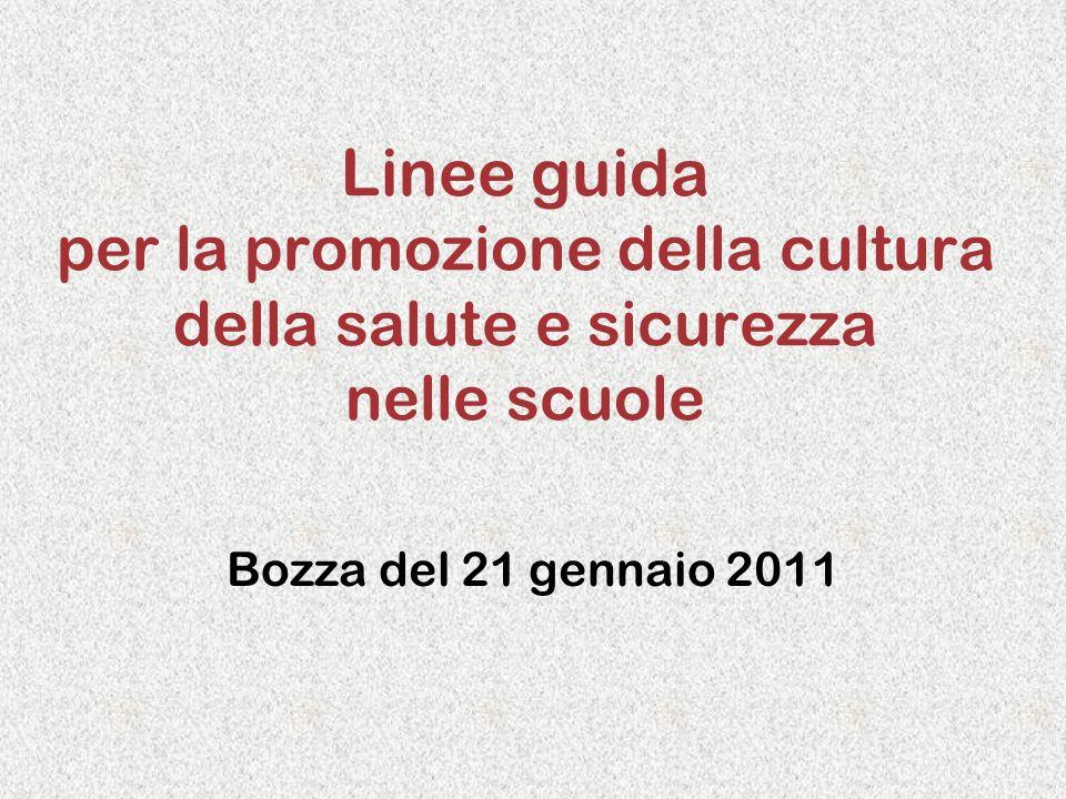 Linee guida per la promozione della cultura della salute e sicurezza nelle scuole Bozza del 21 gennaio 2011
