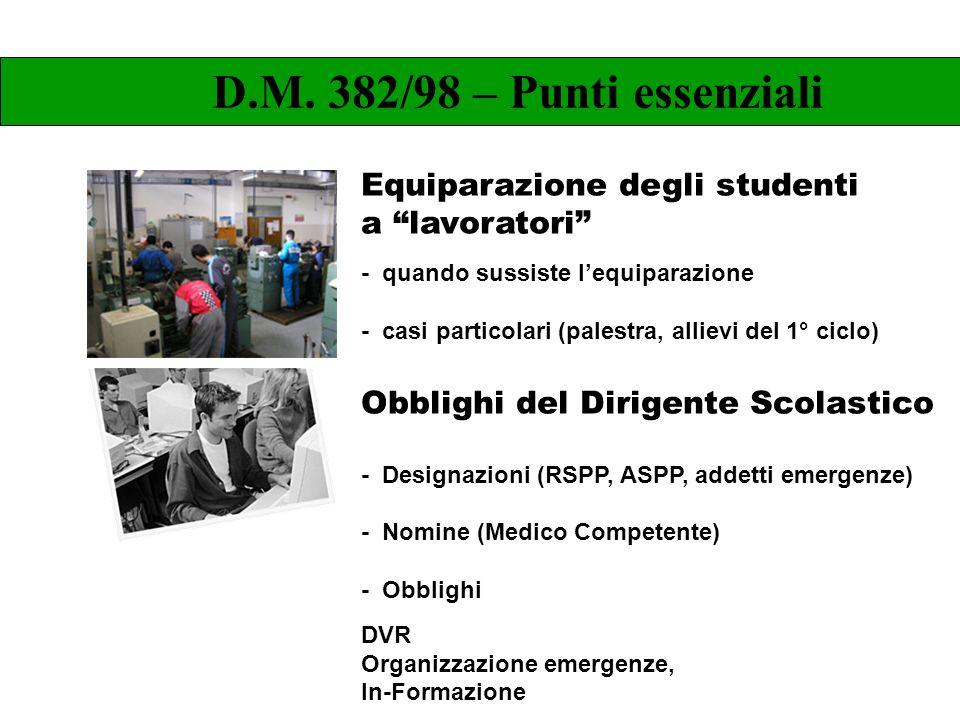 Equiparazione degli studenti a lavoratori - quando sussiste lequiparazione - casi particolari (palestra, allievi del 1° ciclo) Obblighi del Dirigente