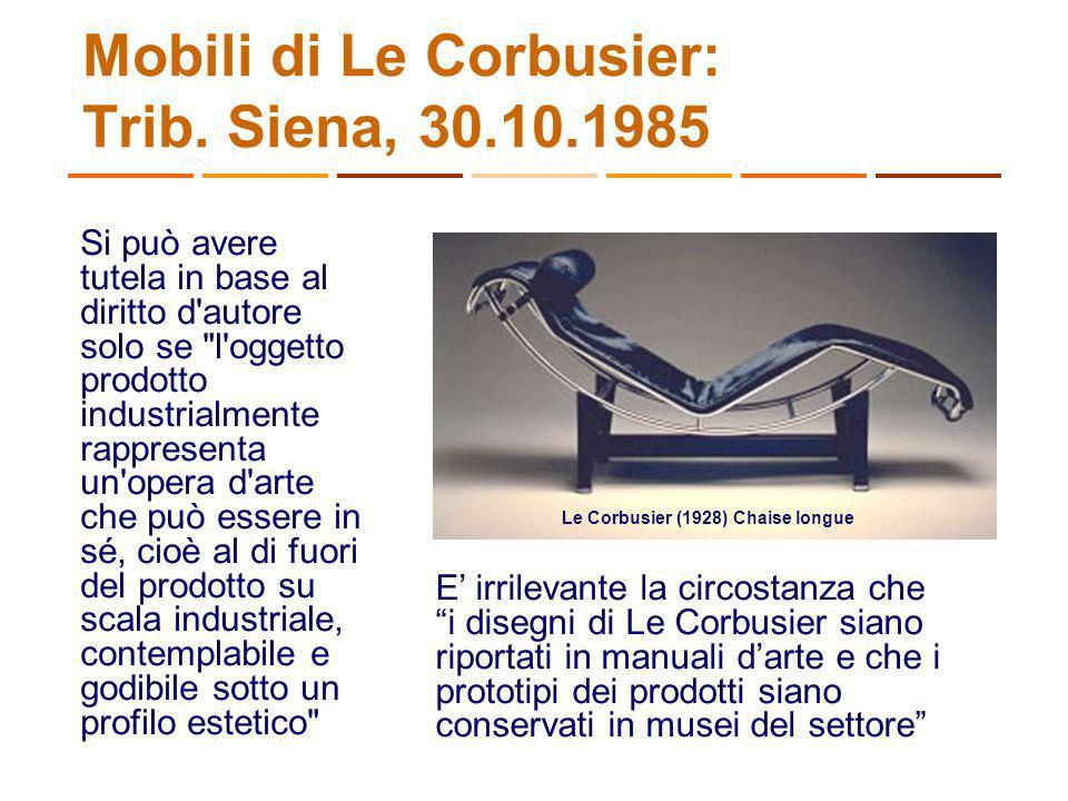 Mobili di Le Corbusier: Trib. Siena, 30.10.1985 Si può avere tutela in base al diritto d'autore solo se