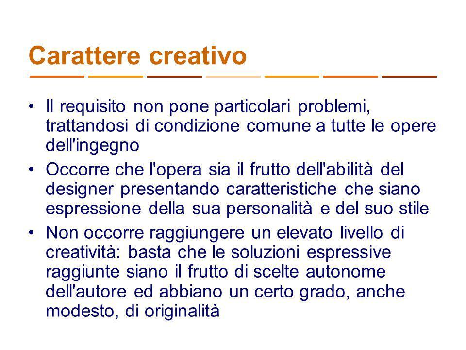 Carattere creativo Il requisito non pone particolari problemi, trattandosi di condizione comune a tutte le opere dell'ingegno Occorre che l'opera sia