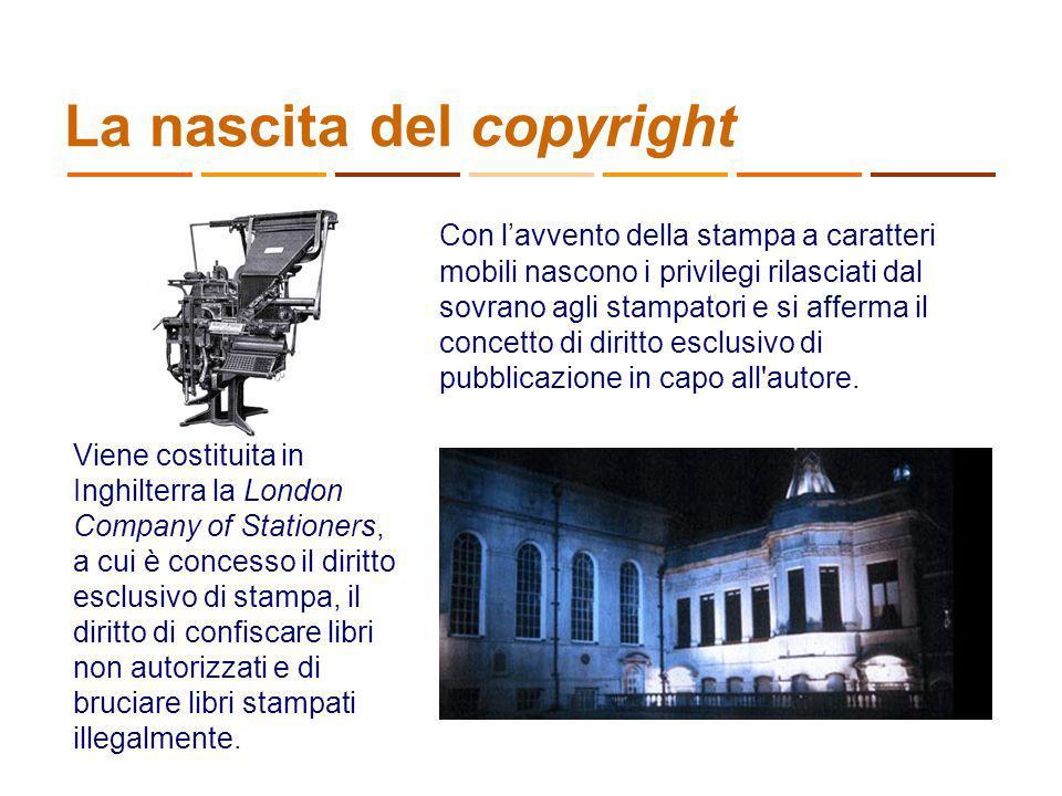 La nascita del copyright Con lavvento della stampa a caratteri mobili nascono i privilegi rilasciati dal sovrano agli stampatori e si afferma il conce