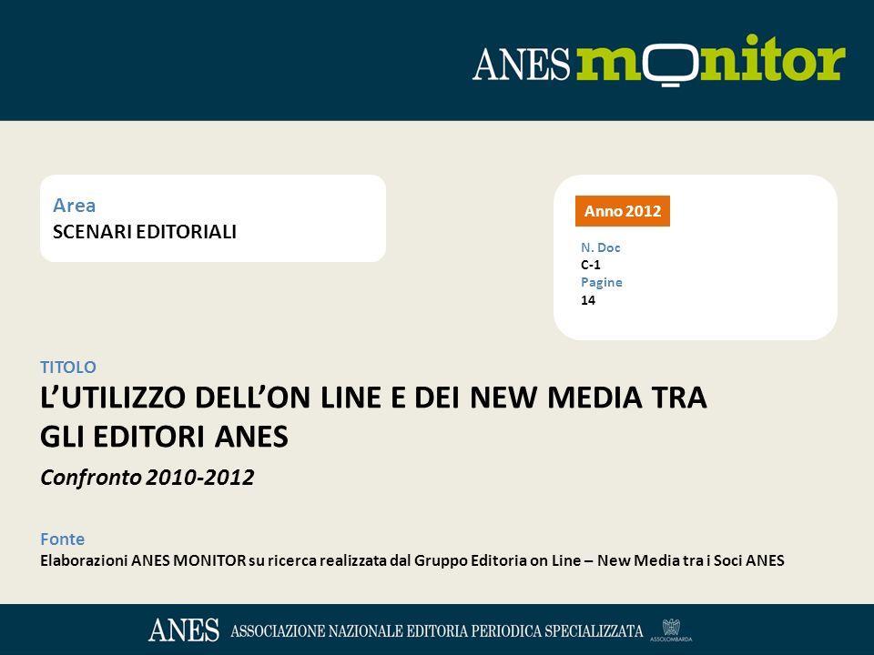 Area SCENARI EDITORIALI TITOLO LUTILIZZO DELLON LINE E DEI NEW MEDIA TRA GLI EDITORI ANES Confronto 2010-2012 Fonte Elaborazioni ANES MONITOR su ricer