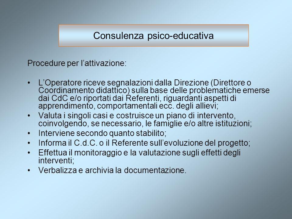 Procedure per lattivazione: LOperatore riceve segnalazioni dalla Direzione (Direttore o Coordinamento didattico) sulla base delle problematiche emerse