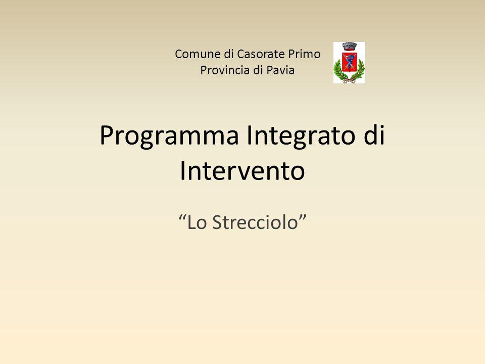 Programma Integrato di Intervento Lo Strecciolo Comune di Casorate Primo Provincia di Pavia