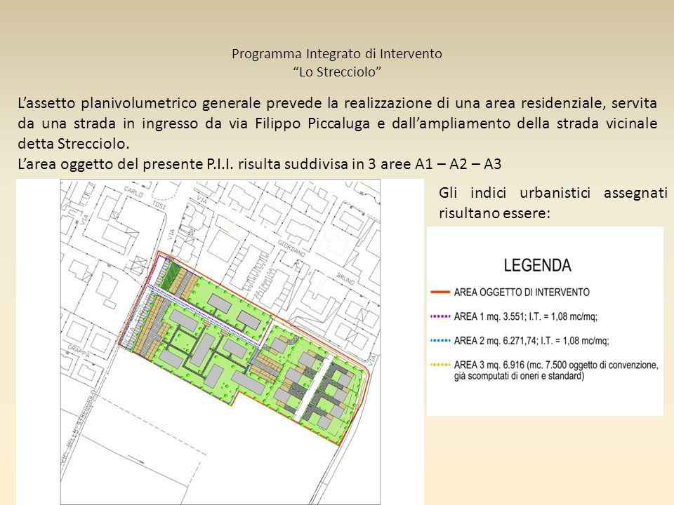 Lassetto planivolumetrico generale prevede la realizzazione di una area residenziale, servita da una strada in ingresso da via Filippo Piccaluga e dal