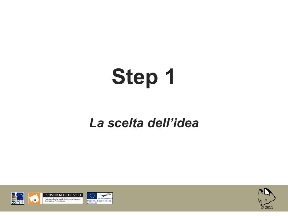 Step 1 La scelta dellidea © 2011