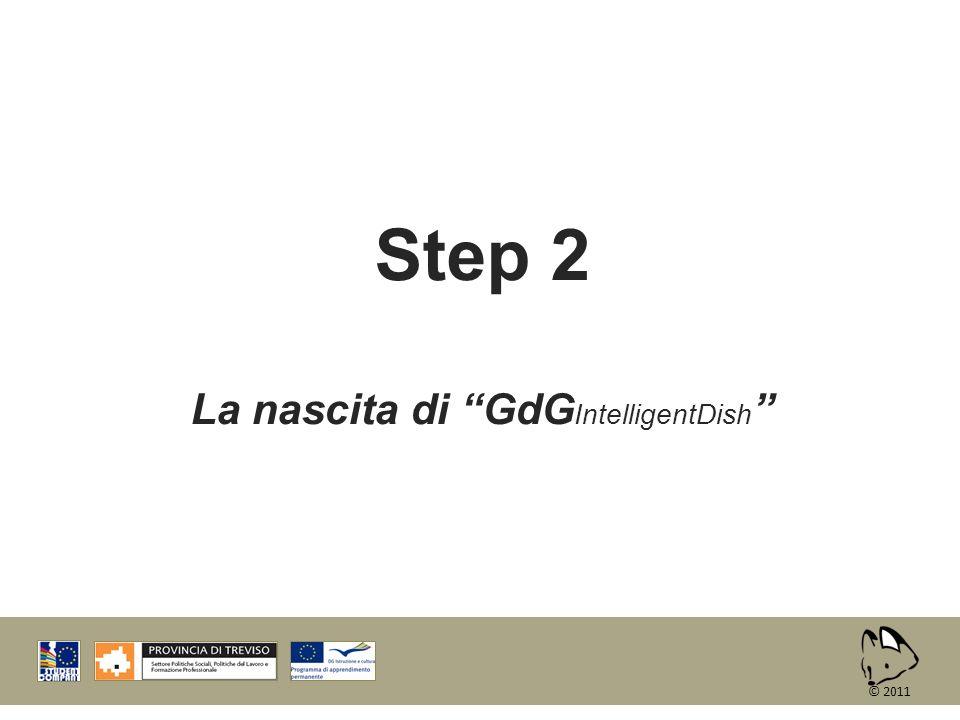 Step 2 La nascita di GdG IntelligentDish © 2011