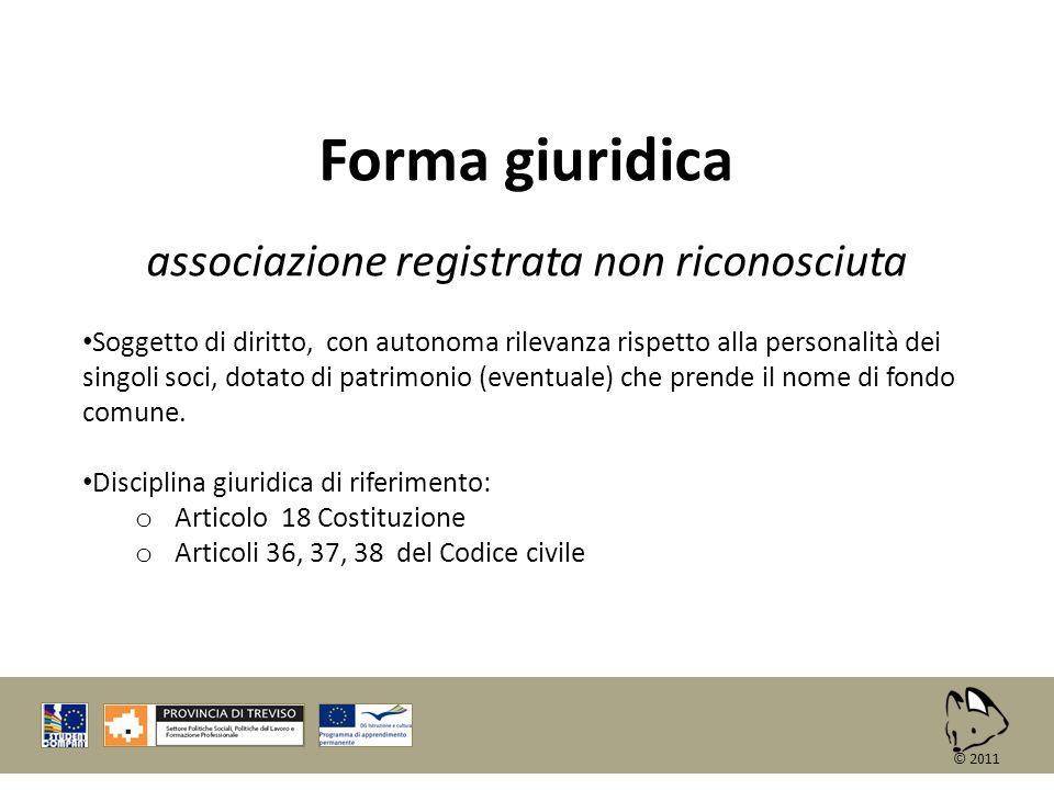 Forma giuridica associazione registrata non riconosciuta Soggetto di diritto, con autonoma rilevanza rispetto alla personalità dei singoli soci, dotat