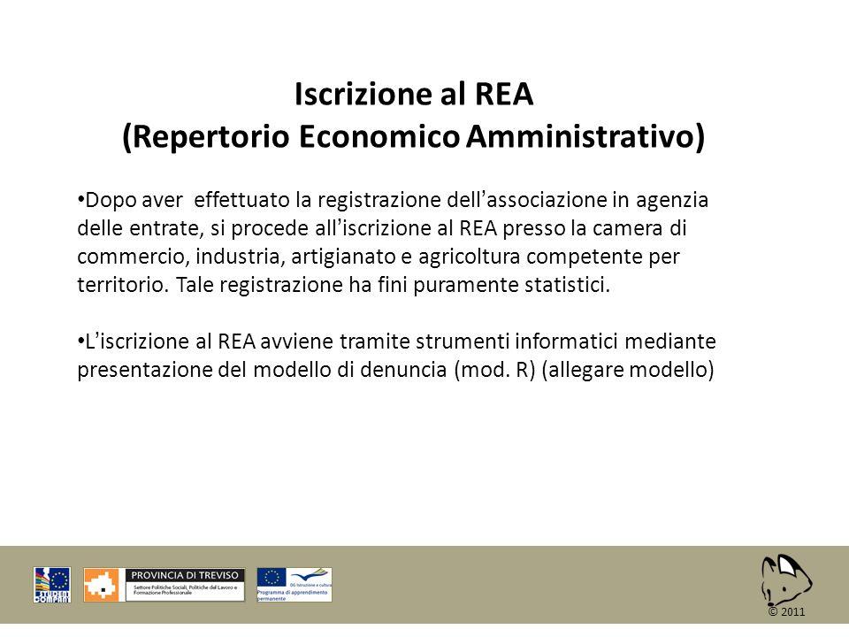 Iscrizione al REA (Repertorio Economico Amministrativo) Dopo aver effettuato la registrazione dellassociazione in agenzia delle entrate, si procede al