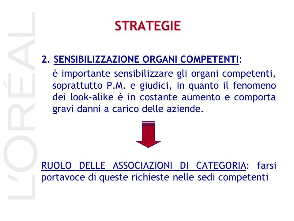 STRATEGIE 2. SENSIBILIZZAZIONE ORGANI COMPETENTI: è importante sensibilizzare gli organi competenti, soprattutto P.M. e giudici, in quanto il fenomeno
