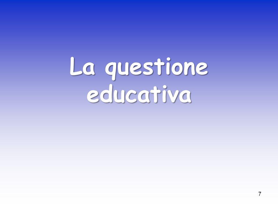 7 La questione educativa