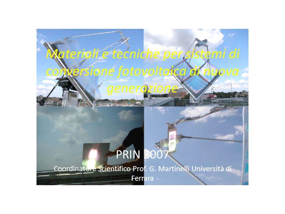 Materiali e tecniche per sistemi di conversione fotovoltaica di nuova generazione PRIN 2007 Coordinatore Scientifico Prof.