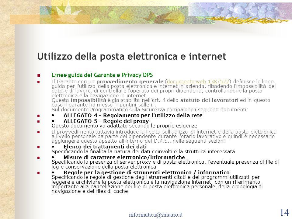 informatica@smauro.it 14 Utilizzo della posta elettronica e internet Linee guida del Garante e Privacy DPS Il Garante con un provvedimento generale (d