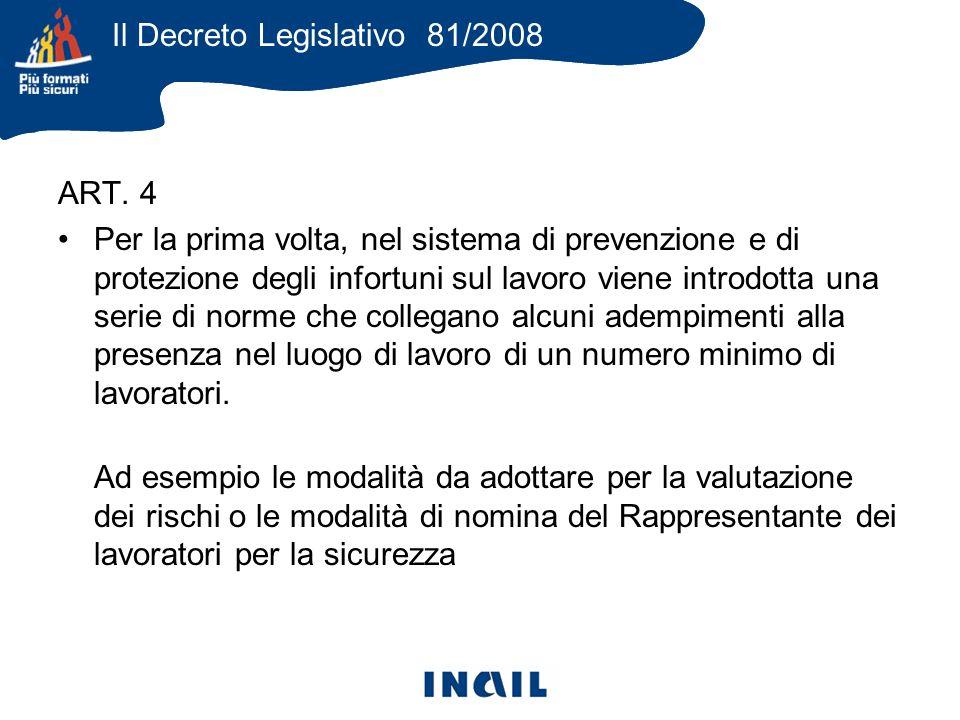 ART. 4 Per la prima volta, nel sistema di prevenzione e di protezione degli infortuni sul lavoro viene introdotta una serie di norme che collegano alc