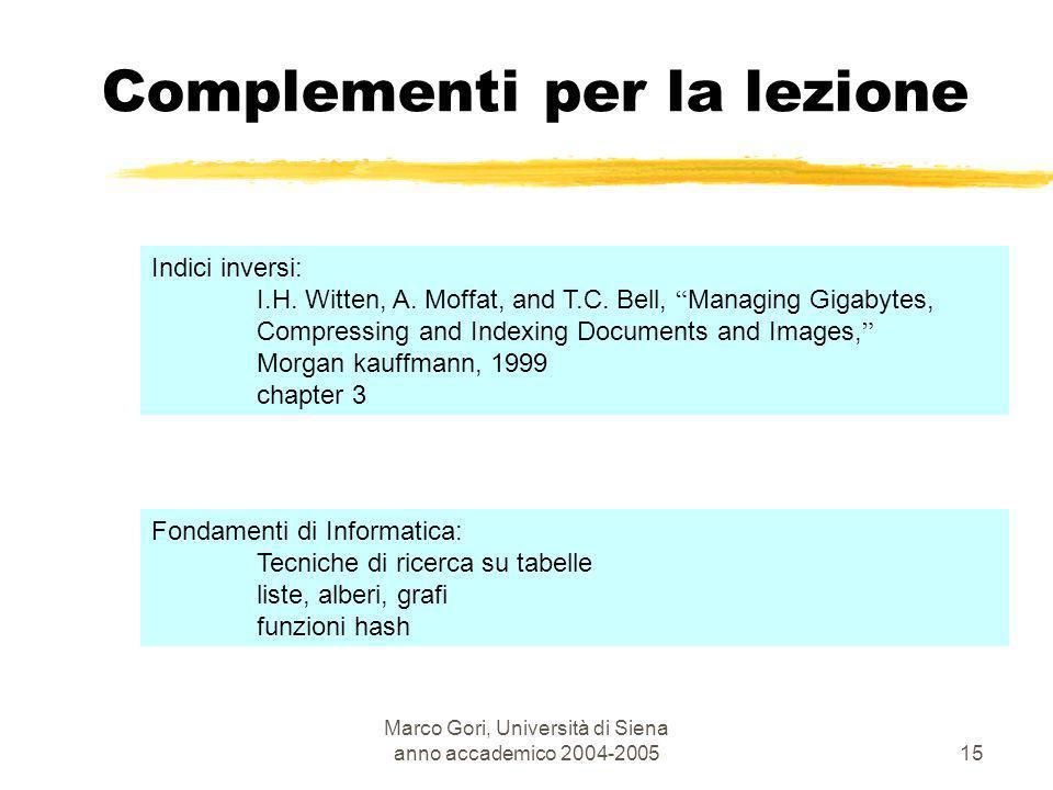 Marco Gori, Università di Siena anno accademico 2004-200515 Fondamenti di Informatica: Tecniche di ricerca su tabelle liste, alberi, grafi funzioni ha