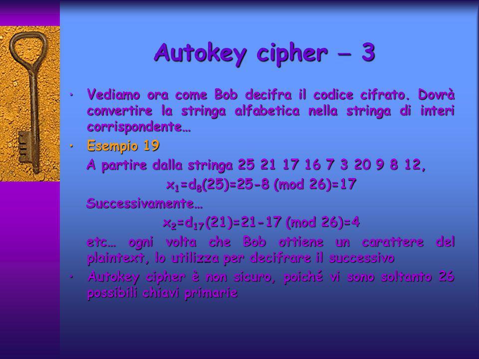 Vediamo ora come Bob decifra il codice cifrato. Dovrà convertire la stringa alfabetica nella stringa di interi corrispondente… Vediamo ora come Bob de
