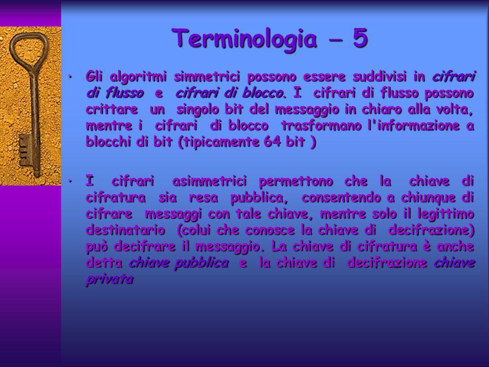 Gli algoritmi simmetrici possono essere suddivisi in cifrari di flusso e cifrari di blocco. I cifrari di flusso possono crittare un singolo bit del me