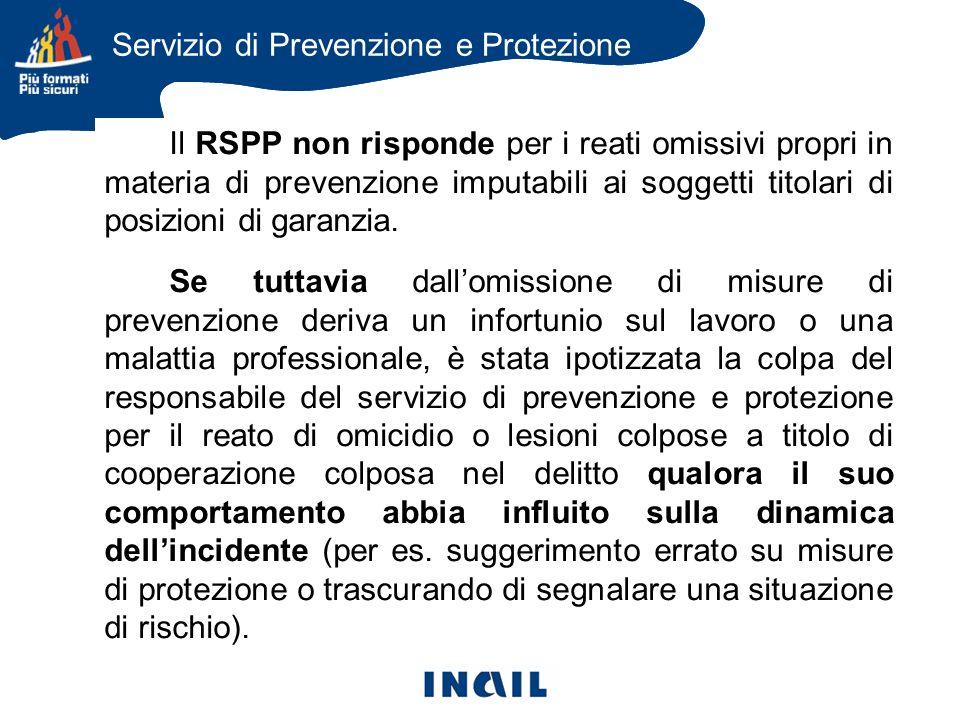Il RSPP non risponde per i reati omissivi propri in materia di prevenzione imputabili ai soggetti titolari di posizioni di garanzia.