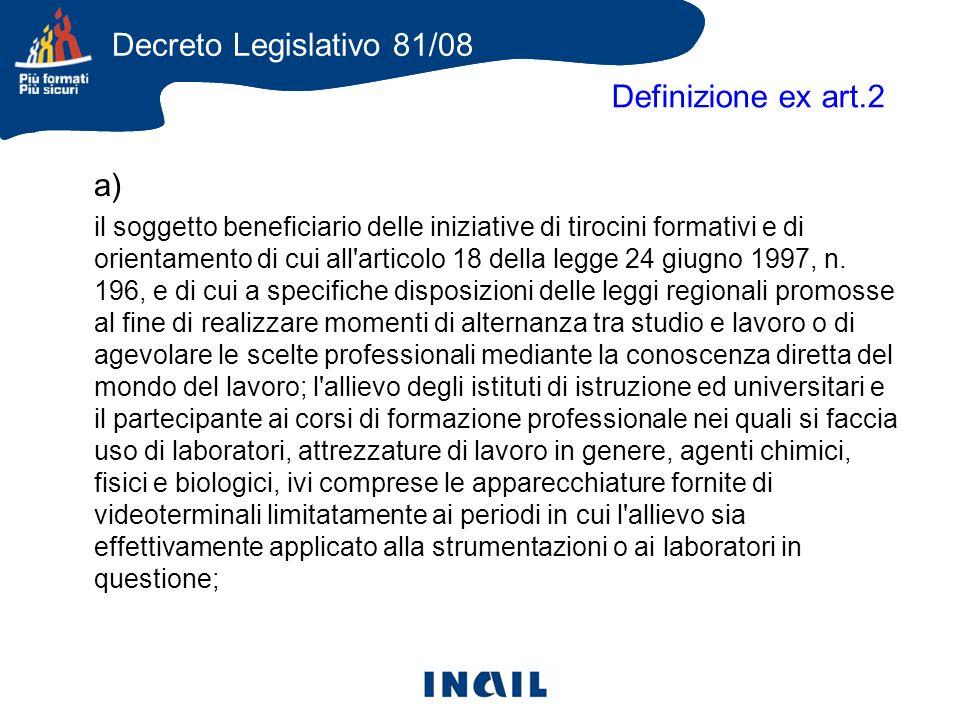Definizione ex art.2 a) il soggetto beneficiario delle iniziative di tirocini formativi e di orientamento di cui all articolo 18 della legge 24 giugno 1997, n.