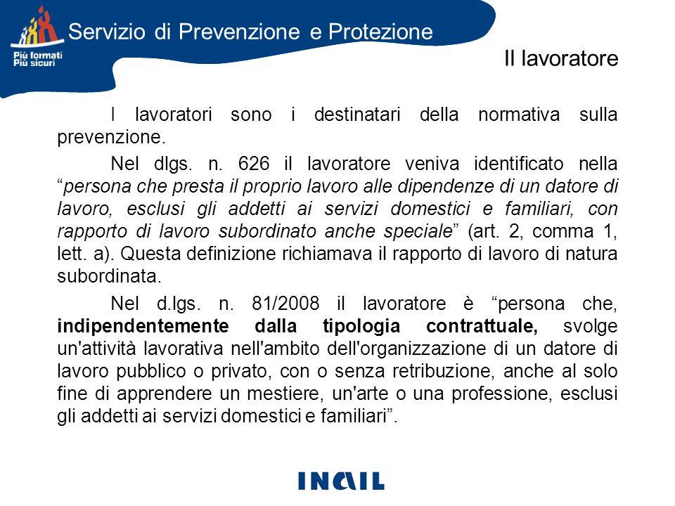 I lavoratori sono i destinatari della normativa sulla prevenzione.