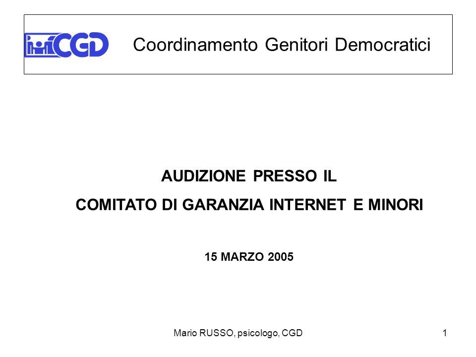 Mario RUSSO, psicologo, CGD1 Coordinamento Genitori Democratici AUDIZIONE PRESSO IL COMITATO DI GARANZIA INTERNET E MINORI 15 MARZO 2005