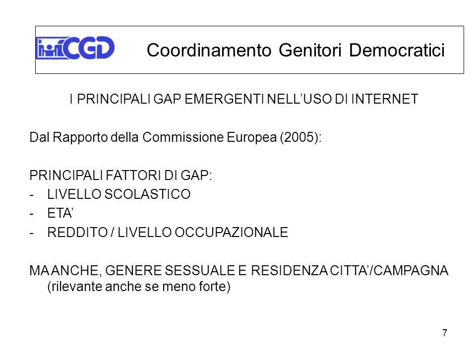 7 I PRINCIPALI GAP EMERGENTI NELLUSO DI INTERNET Dal Rapporto della Commissione Europea (2005): PRINCIPALI FATTORI DI GAP: -LIVELLO SCOLASTICO -ETA -R