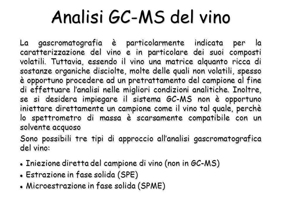 La gascromatografia è particolarmente indicata per la caratterizzazione del vino e in particolare dei suoi composti volatili.