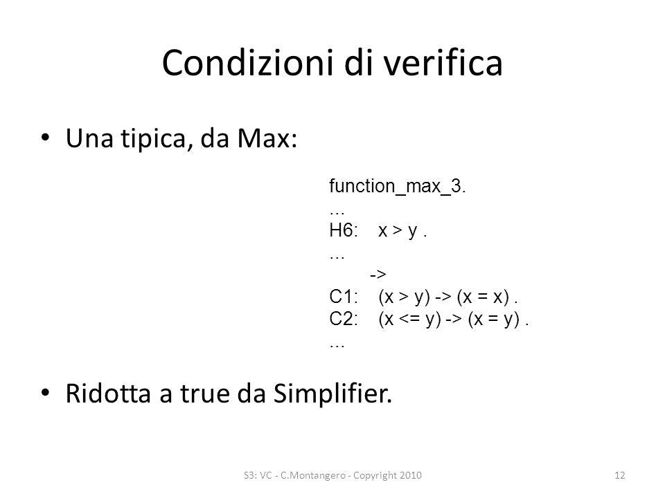 Condizioni di verifica Una tipica, da Max: Ridotta a true da Simplifier.
