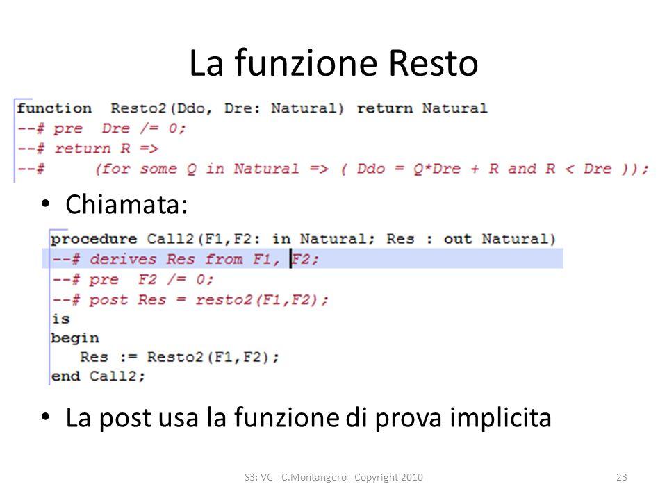 La funzione Resto Chiamata: La post usa la funzione di prova implicita S3: VC - C.Montangero - Copyright 201023
