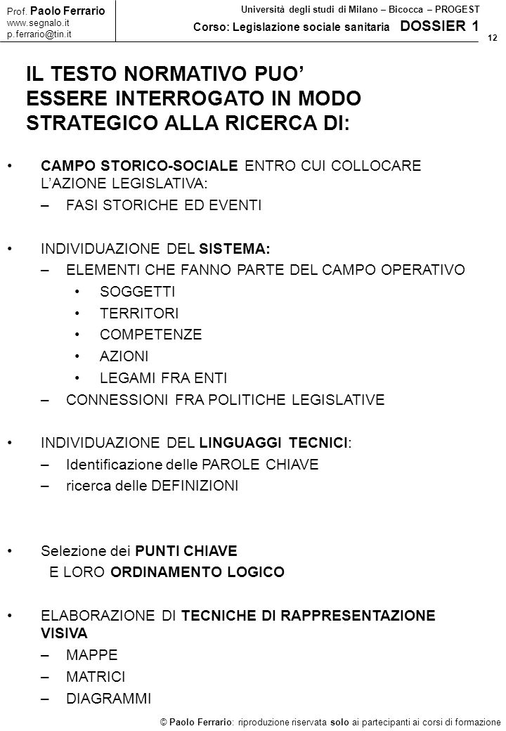 12 © Paolo Ferrario: riproduzione riservata solo ai partecipanti ai corsi di formazione Prof.