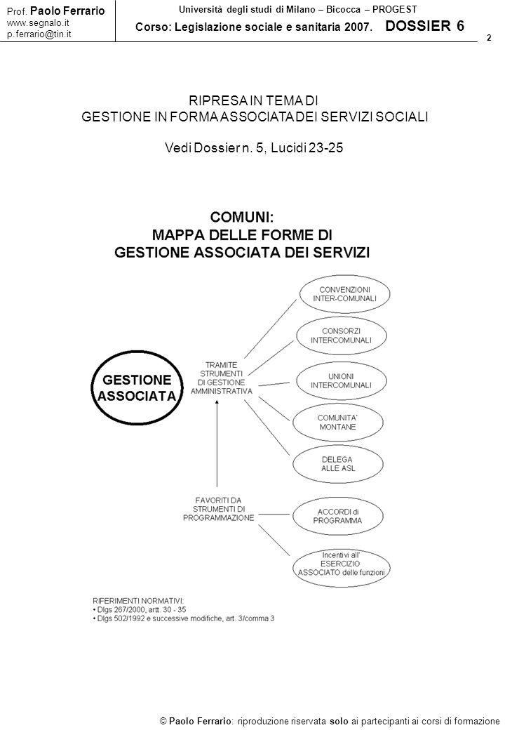 2 © Paolo Ferrario: riproduzione riservata solo ai partecipanti ai corsi di formazione Prof. Paolo Ferrario www.segnalo.it p.ferrario@tin.it Universit