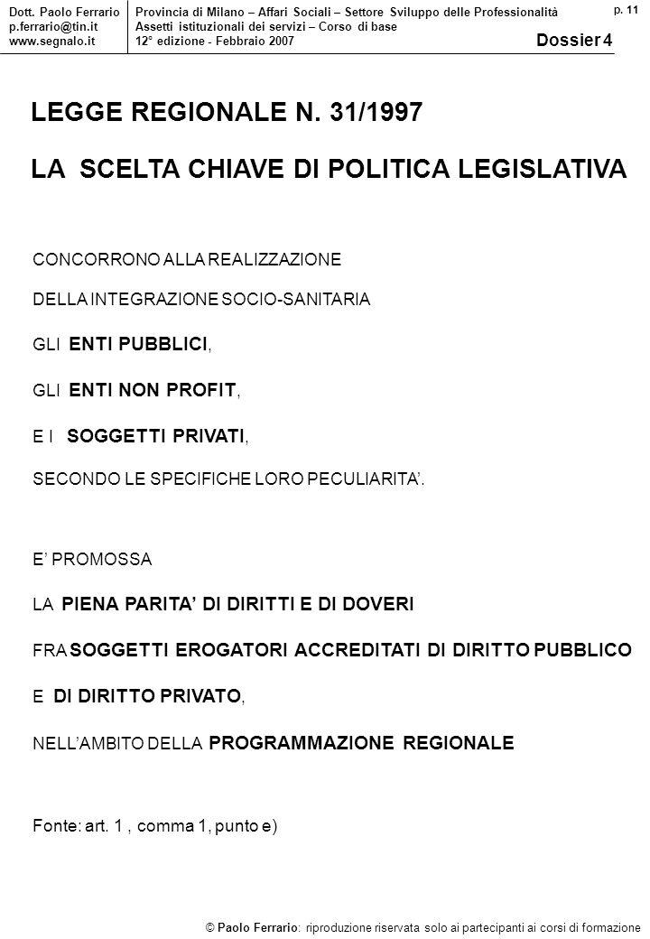 p. 11 © Paolo Ferrario: riproduzione riservata solo ai partecipanti ai corsi di formazione Dott.