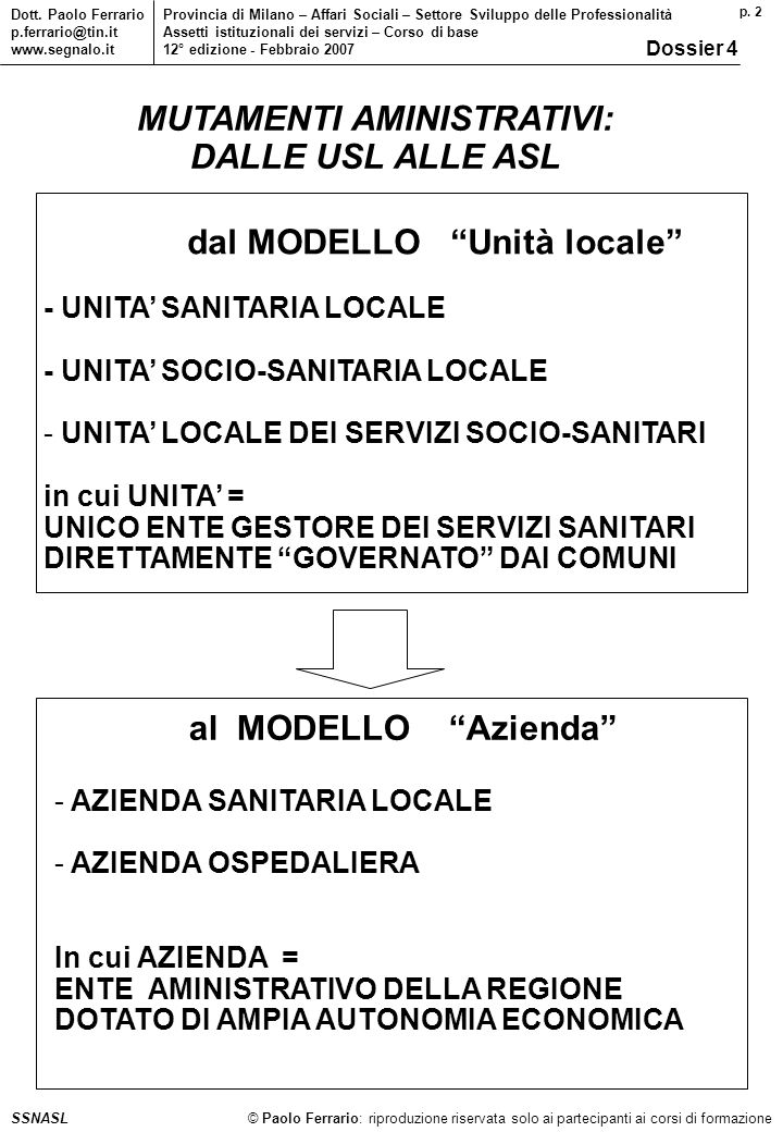 p. 2 © Paolo Ferrario: riproduzione riservata solo ai partecipanti ai corsi di formazione Dott.